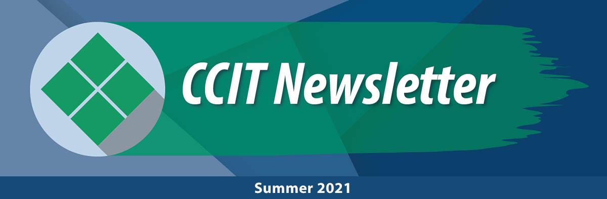 CCIT Summer 2021 Newsletter